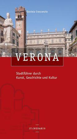 Verona Stadtführer durch Kunst, Geschichte und Kultur von Crescenzio,  Daniela
