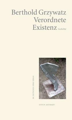 Verordnete Existenz von Grzywatz,  Berthold