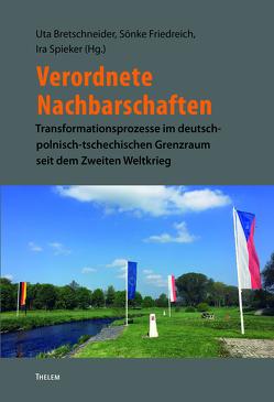 Verordnete Nachbarschaften von Bretschneider,  Uta, Friedreich,  Sönke, Spieker,  Ira