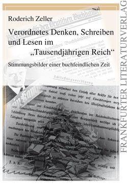 """Verordnetes Denken, Schreiben und Lesen im """"Tausendjährigen Reich"""" von Zeller,  Roderich"""