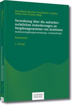 Verordnung über die aufsichtsrechtlichen Anforderungen an Vergütungssysteme von Instituten (Institutsvergütungsverordnung – InstitutsVergV) von Buscher,  Arne Martin, Weigl,  Thomas