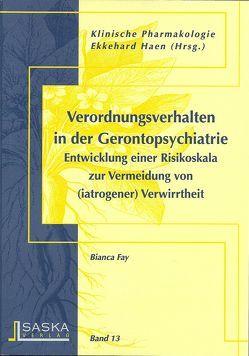 Verordnungsverhalten in der Gerotopsychiatrie von Fay,  Bianca, Haen,  Ekkehard