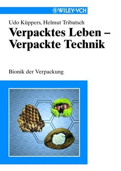 Verpacktes Leben – Verpackte Technik von Küppers,  Udo, Tributsch,  Helmut