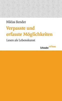 Verpasste und erfasste Möglichkeiten von Bender,  Niklas
