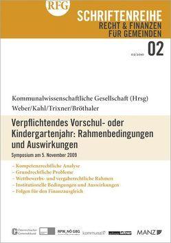 Verpflichtendes Vorschul- oder Kindergartenjahr: Rahmenbedingungen und Auswirkungen von Bröthaler,  Johann, Kahl,  Arno, Trixner,  Barbara, Weber,  Karl