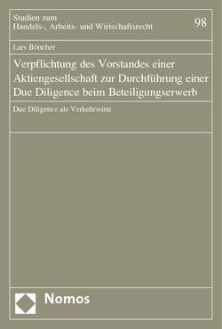 Verpflichtung des Vorstandes einer Aktiengesellschaft zur Durchführung einer Due Diligence beim Beteiligungserwerb von Böttcher,  Lars