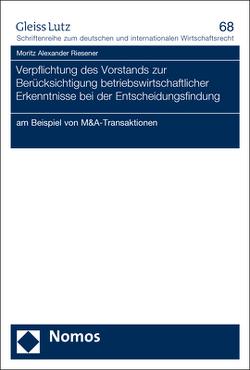 Verpflichtung des Vorstands zur Berücksichtigung betriebswirtschaftlicher Erkenntnisse bei der Entscheidungsfindung von Riesener,  Moritz Alexander