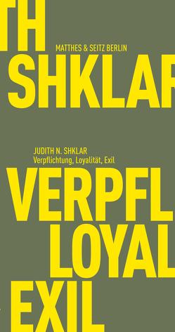 Verpflichtung, Loyalität, Exil von Bajohr,  Hannes, Shklar,  Judith N.