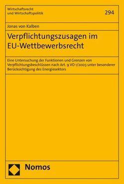 Verpflichtungszusagen im EU-Wettbewerbsrecht von von Kalben,  Jonas