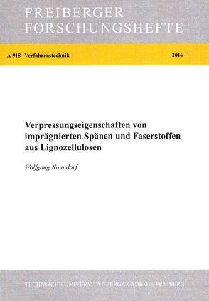 Verpressungseigenschaften von imprägnierten Spänen und Faserstoffen aus Lignozellulosen von Naundorf,  Wolfgang