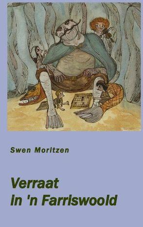 Verraat in 'n Farriswoold von Moritzen,  Swen