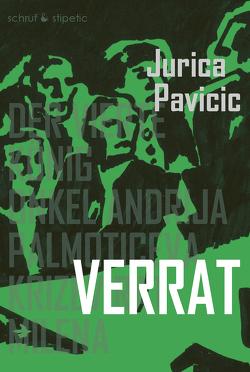 Verrat von Pavičić,  Jurica, Stipetic,  Blanka