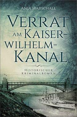 Verrat am Kaiser-Wilhelm-Kanal von Marschall,  Anja