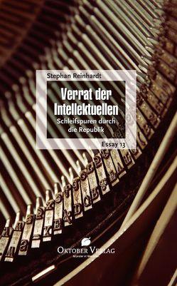 Verrat der Intellektuellen von Reinhardt,  Stephan