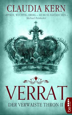 Verrat – Der verwaiste Thron 2 von Kern,  Claudia