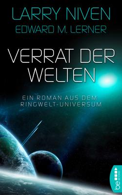 Verrat der Welten von Lerner,  Edward M., Niven,  Larry