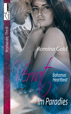 Verrat im Paradies – Bahamas Heartbeat 4 von Gold,  Romina