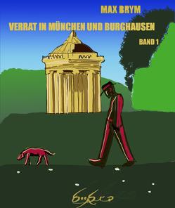 Verrat in München und Burghausen von Brym,  Max