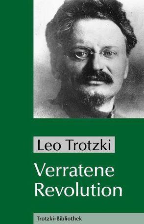 Verratene Revolution von Trotzki,  Leo