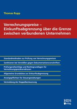 Verrechnungspreise – Einkunftsabgrenzung über die Grenze zwischen verbundenen Unternehmen von Rupp,  Thomas