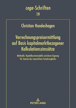 Verrechnungspreisermittlung auf Basis kapitalmarktbezogener Kalkulationszinssätze von Hundeshagen,  Christian