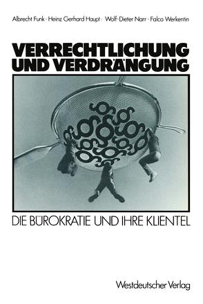 Verrechtlichung und Verdrängung von Funk,  Albrecht