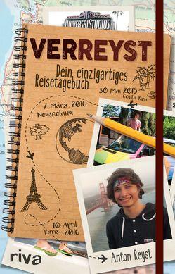 VERREYST – Dein einzigartiges Reisetagebuch von Reyst,  Anton