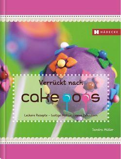 Verrückt nach Cakepops von Müller,  Sandra