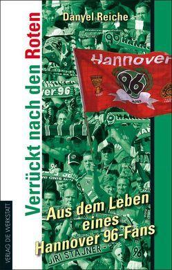 Verrückt nach den Roten von Claasen,  Utz, Rangnick,  Ralf, Reiche,  Danyel, Schmalstieg,  Herbert