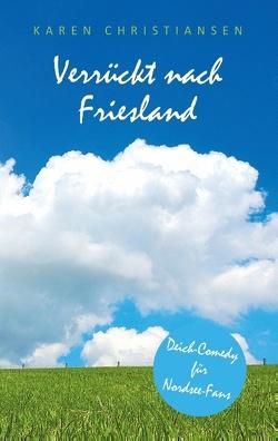 Verrückt nach Friesland von Christiansen,  Karen