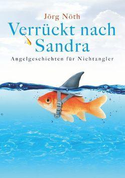 Verrückt nach Sandra von Nöth,  Jörg