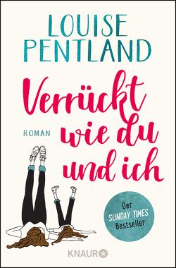 Verrückt wie du und ich von Pentland,  Louise, Thiele,  Sabine