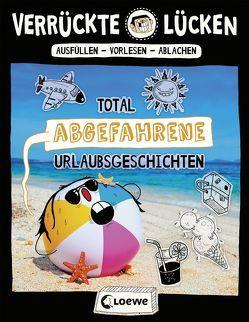 Verrückte Lücken – Total abgefahrene Urlaubsgeschichten von Schumacher,  Jens