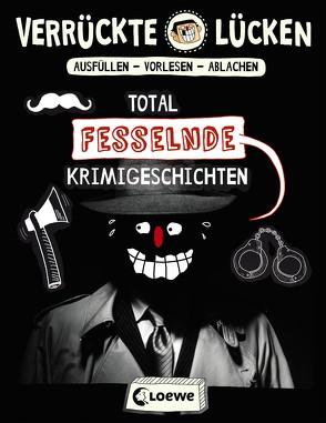 Verrückte Lücken – Total fesselnde Krimigeschichten von Dietrich,  Michael, Schumacher,  Jens