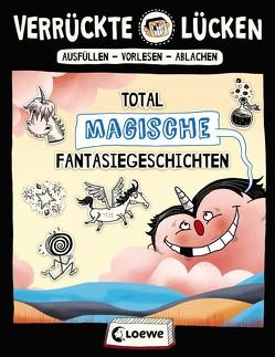 Verrückte Lücken – Total magische Fantasiegeschichten von Schumacher,  Jens