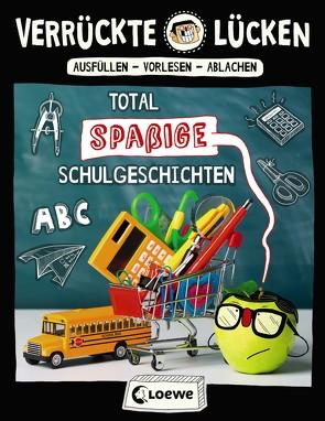 Verrückte Lücken – Total spaßige Schulgeschichten von Schumacher,  Jens