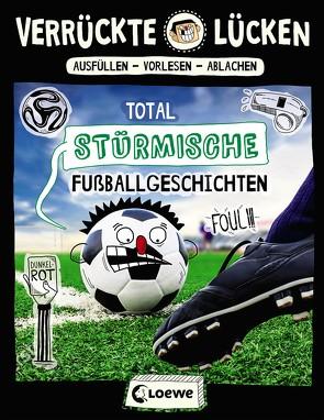 Verrückte Lücken – Total stürmische Fußballgeschichten von Dietrich,  Michael, Schumacher,  Jens