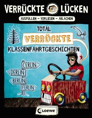 Verrückte Lücken – Total verrückte Klassenfahrtgeschichten von Dietrich,  Michael, Schumacher,  Jens