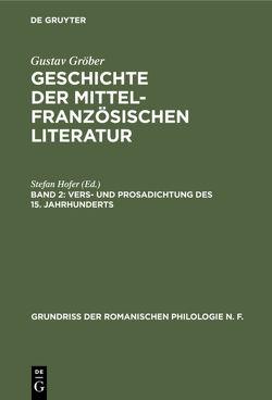 Gustav Gröber: Geschichte der mittelfranzösischen Literatur / Vers- und Prosadichtung des 15. Jahrhunderts von Hofer,  Stefan
