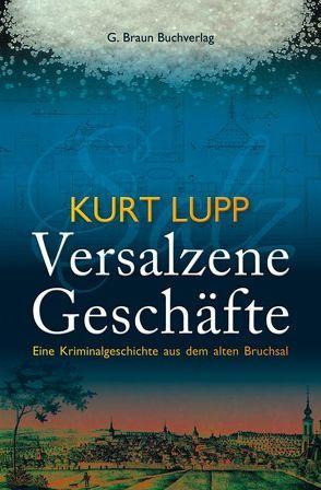 Versalzene Geschäfte von Lupp,  Kurt