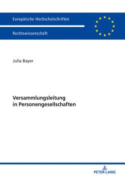 Versammlungsleitung in Personengesellschaften von Bayer,  Julia
