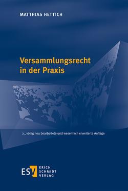 Versammlungsrecht in der Praxis von Hettich,  Matthias