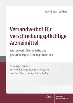 Versandverbot für verschreibungspflichtige Arzneimittel von Bauer,  Cosima, Dettling,  Heinz-Uwe, May,  Uwe