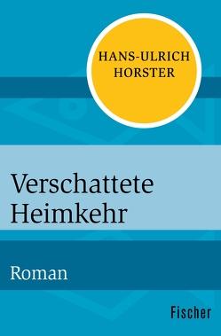 Verschattete Heimkehr von Horster,  Hans-Ulrich