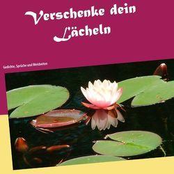 Verschenke dein Lächeln von Fuchsberg,  Lorena