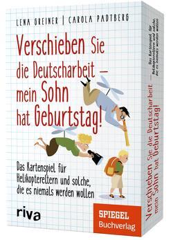 Verschieben Sie die Deutscharbeit, mein Sohn hat Geburtstag! von Greiner,  Lena, Padtberg,  Carola