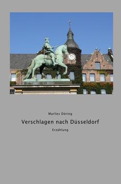 Verschlagen nach Düsseldorf von Döring,  Marlies