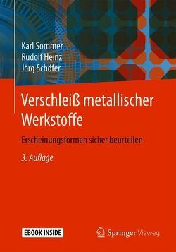 Verschleiß metallischer Werkstoffe von Heinz,  Rudolf, Schöfer,  Jörg, Sommer,  Karl
