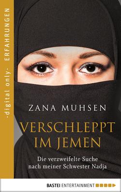Verschleppt im Jemen von Muhsen,  Zana, Pesch,  Ursula