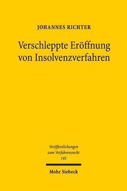 Verschleppte Eröffnung von Insolvenzverfahren von Richter,  Johannes